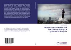 Couverture de Subversive Economy and Tax Evasion Issues: A Systematic Analysis