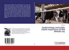 Capa do livro de Epidemiology and public health importance of BTB Mekelle city