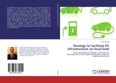 Bookcover of Strategy to facilitate EV infrastructure on local level
