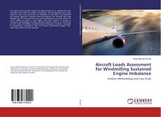 Bookcover of Aircraft Loads Assessment for Windmilling Sustained Engine Imbalance