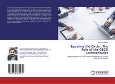 Squaring the Circle : The Role of the OECD Commentaries kitap kapağı