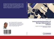Immunohistochemistry of Benign Odontogenic Tumors的封面
