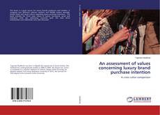 Bookcover of An assessment of values concerning luxury brand purchase intention