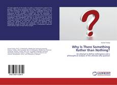 Bookcover of Why Is There Something Rather than Nothing?