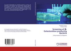 Bookcover of Screening of β-Galactosidase producing Bacteria