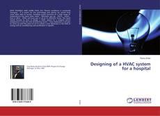 Portada del libro de Designing of a HVAC system for a hospital