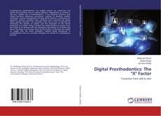 "Bookcover of Digital Prosthodontics: The ""X"" Factor"