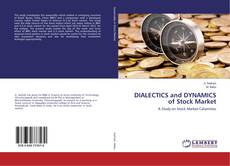 Bookcover of DIALECTICS and DYNAMICS of Stock Market