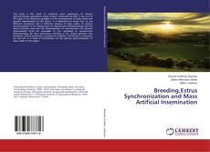 Bookcover of Breeding,Estrus Synchronization and Mass Artificial Insemination