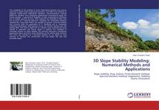 Bookcover of 3D Slope Stability Modeling: Numerical Methods and Applications