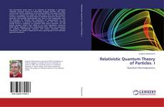 Couverture de Relativistic Quantum Theory of Particles. I