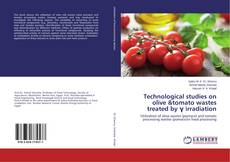 Portada del libro de Technological studies on olive &tomato wastes treated by γ irradiation