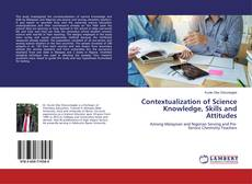 Bookcover of Contextualization of Science Knowledge, Skills and Attitudes
