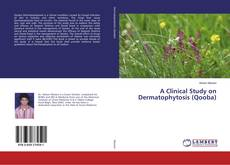 Bookcover of A Clinical Study on Dermatophytosis (Qooba)
