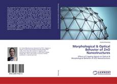 Copertina di Morphological & Optical Behavior of ZnO Nanostructures