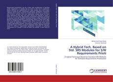 Bookcover of A Hybrid Tech. Based on Std. SRS Modules for S/W Requirements Prioti