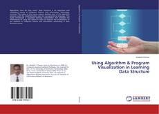 Couverture de Using Algorithm & Program Visualization in Learning Data Structure