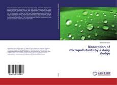 Copertina di Biosorption of micropollutants by a dairy sludge