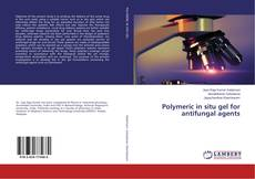 Bookcover of Polymeric in situ gel for antifungal agents