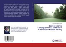 Couverture de Socioeconomic Consequences of HIVAIDS in a Traditional African Setting