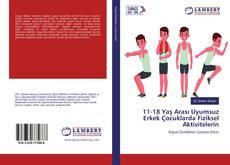 Borítókép a  11-18 Yaş Arası Uyumsuz Erkek Çocuklarda Fiziksel Aktivitelerin - hoz