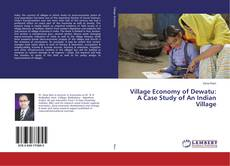 Bookcover of Village Economy of Dewatu: A Case Study of An Indian Village