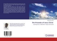 Couverture de The Proverbs of Jesus Christ