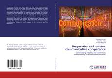 Bookcover of Pragmatics and written communicative competence