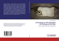 Bookcover of A Treatise on the Principle of Primacy of EU law