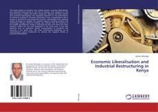 Copertina di Economic Liberalisation and Industrial Restructuring in Kenya