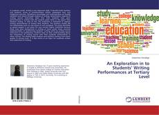 Bookcover of An Exploration in to Students' Writing Performances at Tertiary Level