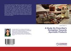 Capa do livro de A Study On Prescriber's Perception Towards Ayurvedic Products