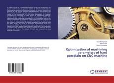 Optimization of machining parameters of hard porcelain on CNC machine kitap kapağı