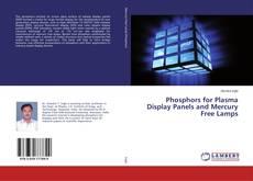 Phosphors for Plasma Display Panels and Mercury Free Lamps kitap kapağı