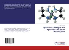 Copertina di Synthetic Strategies for Pyrazole annulated heterocycles