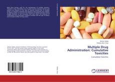 Borítókép a  Multiple Drug Administration: Cumulative Toxicities - hoz