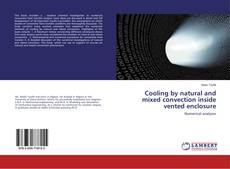 Portada del libro de Cooling by natural and mixed convection inside vented enclosure