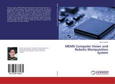 MEMS Computer Vision and Robotic Manipulation System的封面