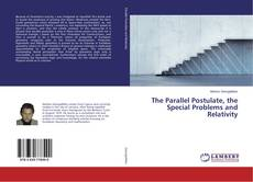 Bookcover of The Parallel Postulate, the Special Problems and Relativity