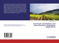 Bookcover of Fast Track Land Reform and Food Security in Zimbabwe (2000-2013)