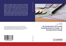 Bookcover of An Evaluation Of Credit Card Business In India - A Comparative Study