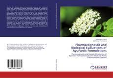 Pharmacognostic and Biological Evaluations of Ayurvedic Formulations的封面