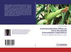 Bookcover of Commercialization Effect on Farm Household Consumption Expenditure