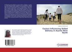 Bookcover of Factors Influencing Skilled Delivery in Asante Akim North