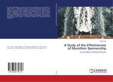 Bookcover of A Study of the Effectiveness of Marathon Sponsorship
