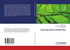 Bookcover of Growing Direct Seeded Rice