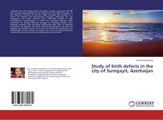 Couverture de Study of birth defects in the city of Sumgayit, Azerbaijan