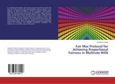 Couverture de Fair Mac Protocol for Achieving Proportional Fairness in Multirate WSN
