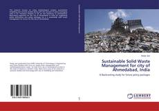 Copertina di Sustainable Solid Waste Management for city of Ahmedabad, India