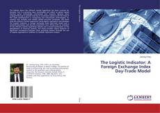 Bookcover of The Logistic Indicator: A Foreign Exchange Index Day-Trade Model